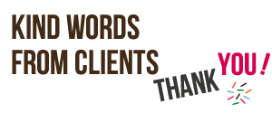 Kinds words from clients